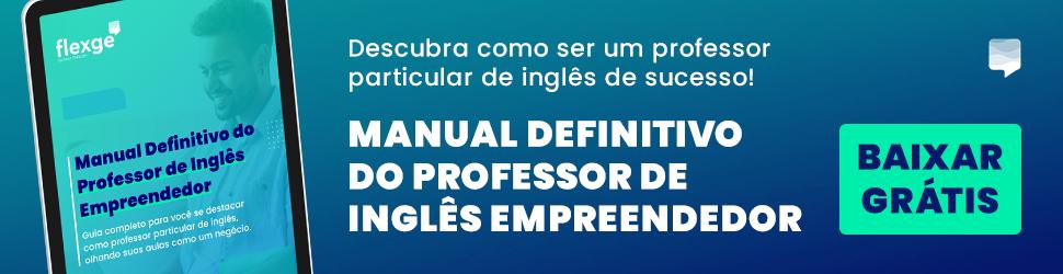 Banner com link para download do ebook: Manual definitivo do professor de inglês empreendedor. Clique para baixar!